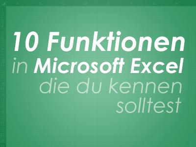 10 Funktionen in Microsoft Excel die du kennen solltest