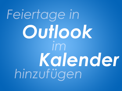 Feiertage in Outlook im Kalender hinzufügen