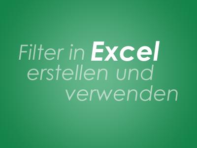 Filter in Excel erstellen und verwenden
