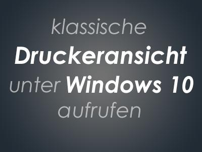 Klassische Druckeransicht unter Windows 10 aufrufen
