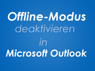 Offline-Modus deaktivieren in Microsoft Outlook