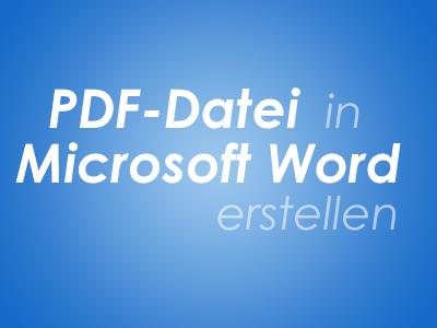 PDF-Datei in Microsoft Word erstellen