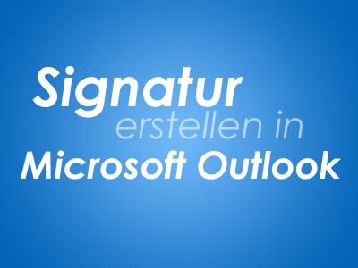 Signatur erstellen in Microsoft Outlook