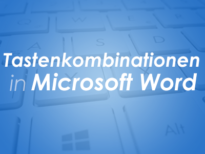 Tastenkombinationen in Microsoft Word