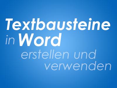 Textbausteine in Word erstellen und verwenden