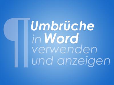 Umbrüche in Word verwenden und anzeigen