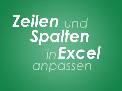 Zeilen und Spalten in Excel anpassen