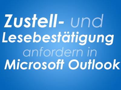 Zustell- und Lesebestätigung anfordern in Microsoft Outlook