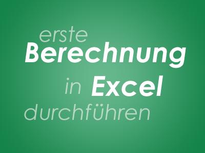 erste Berechnung in Excel durchführen